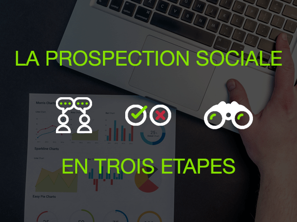 Prospection sociale : l'indispensable d'une stratégie web-marketing