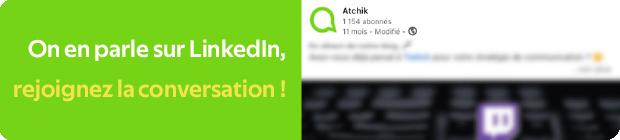 Bouton renvoyant vers le post LinkedIn d'Atchik sur Twitch